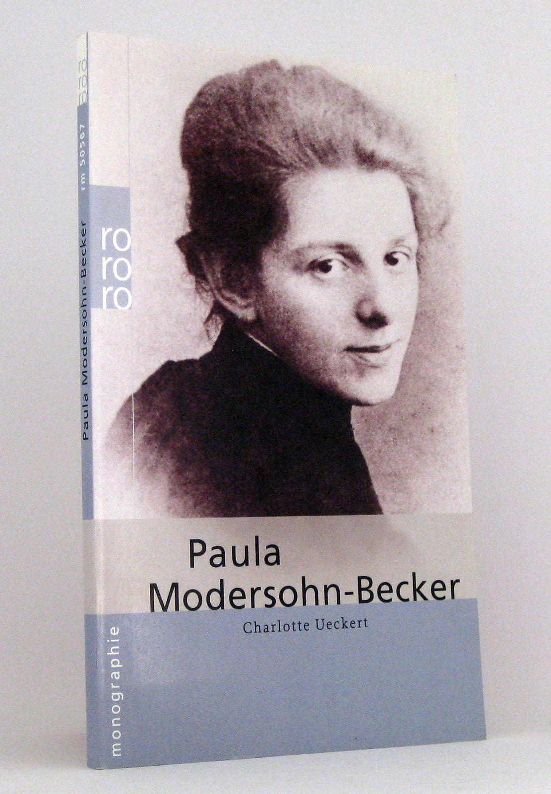 Paula Modersohn-Becker : Dargestellt von Charlotte Ueckert : (Reihe: Rowohlts Monographien) - Ueckert, Charlotte