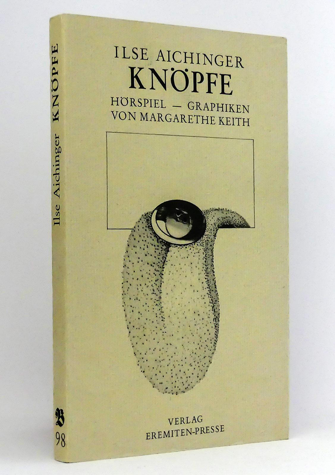 Knöpfe : Hörspiel : Mit Offsetlithographien von Margarethe Keith : (Reihe: Broschur, Band 98) - Aichinger, Ilse Keith, Margarethe [Illustrationen]