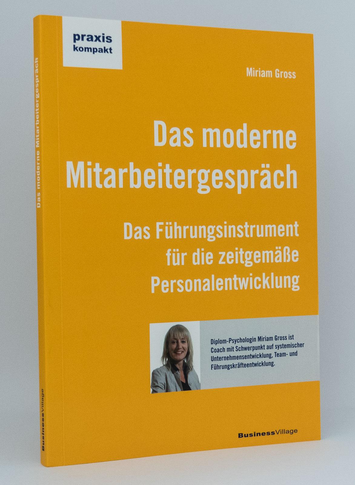 Das moderne Mitarbeitergespräch : Das Führungsinstrument für die zeitgemäße Personalentwicklung : (Reihe: Praxis kompakt) - Gross, Miriam