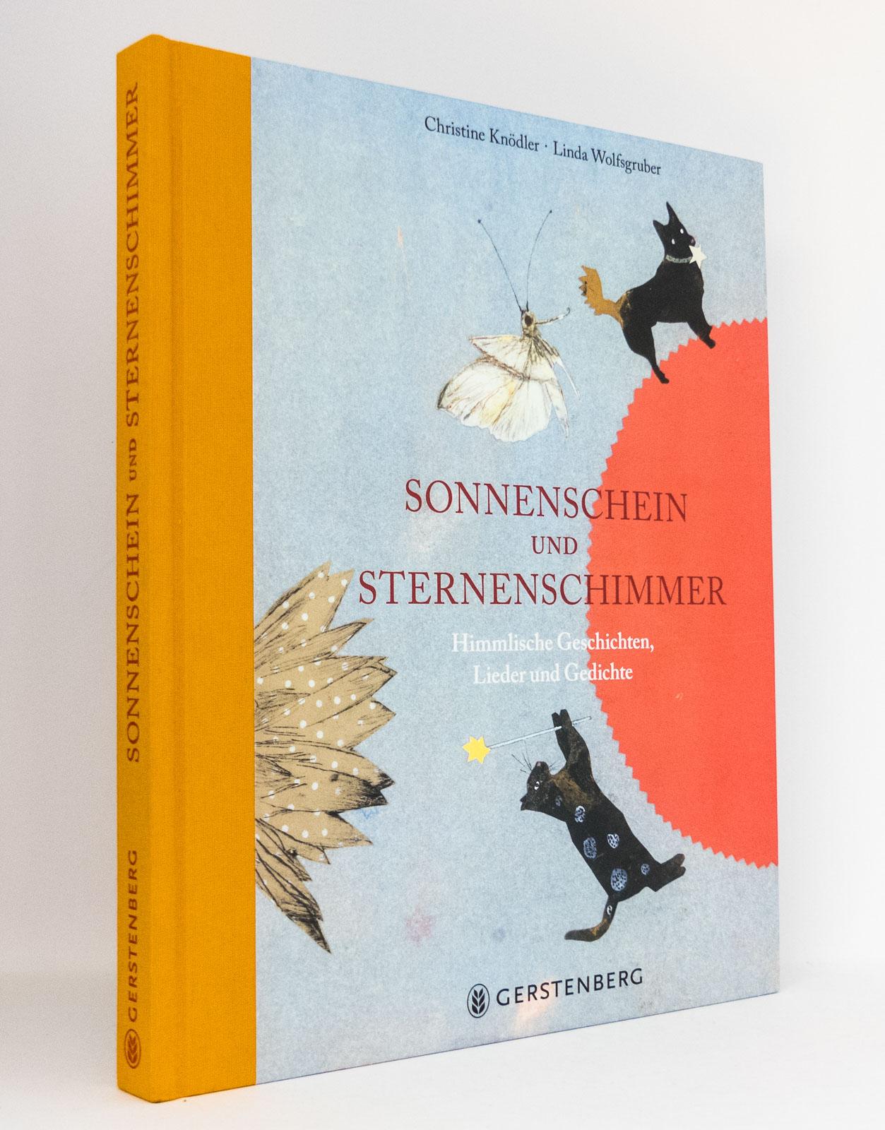 Sonnenschein und Sternenschimmer : Himmlische Geschichten, Lieder und Gedichte - Knödler, Christine [Hg.] Wolfsgruber, Linda [Illustrationen]