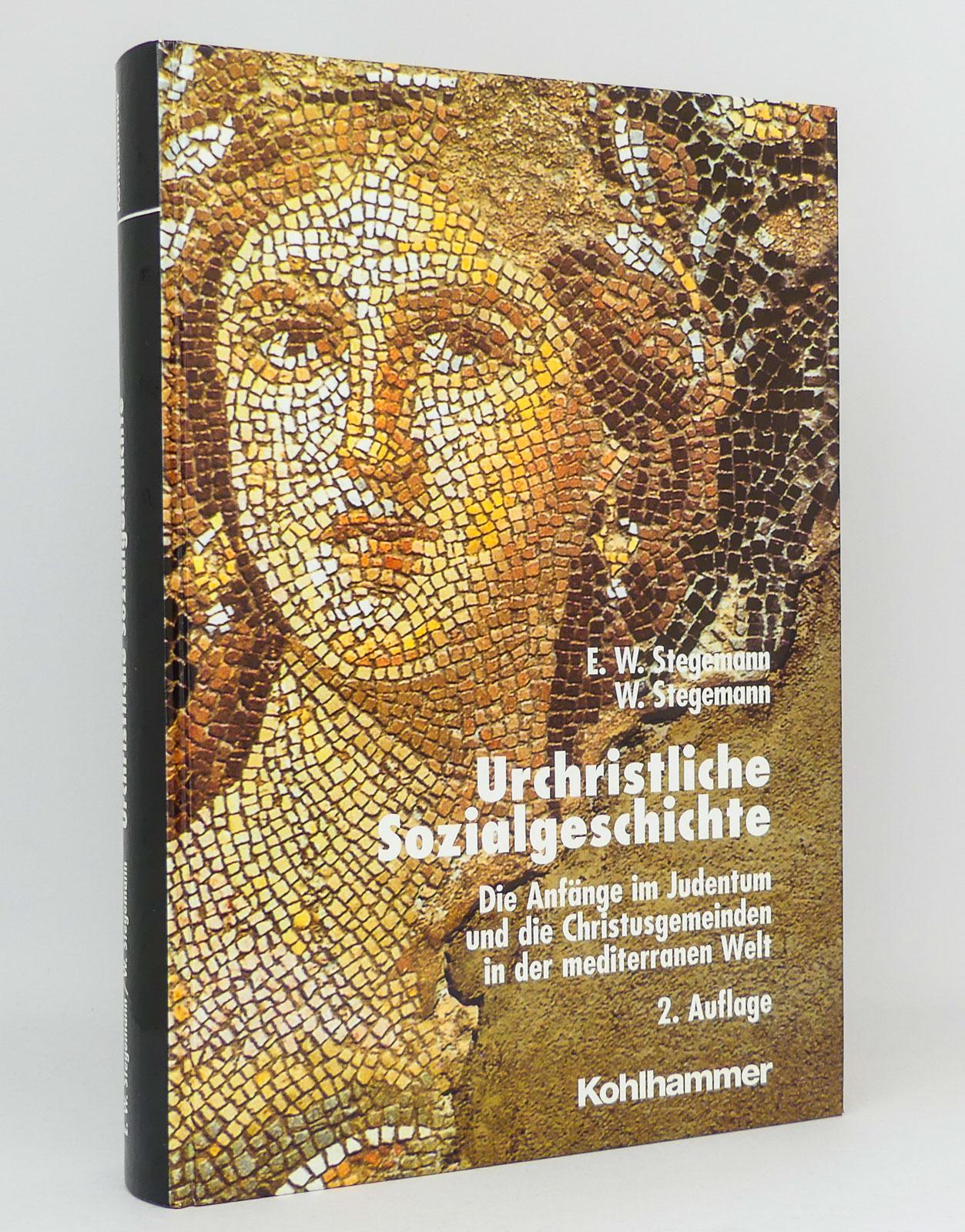 Urchristliche Sozialgeschichte : Die Anfänge im Judentum und die Christusgemeinden in der mediterranen Welt - Stegemann, Ekkehard W. Stegemann, Wolfgang