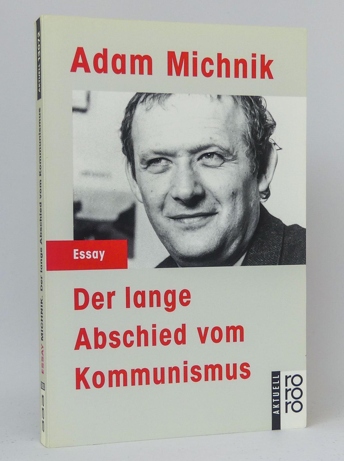 Der lange Abschied vom Kommunismus : (Reihe: rororo aktuell Essay, Band 13072) - Michnik, Adam