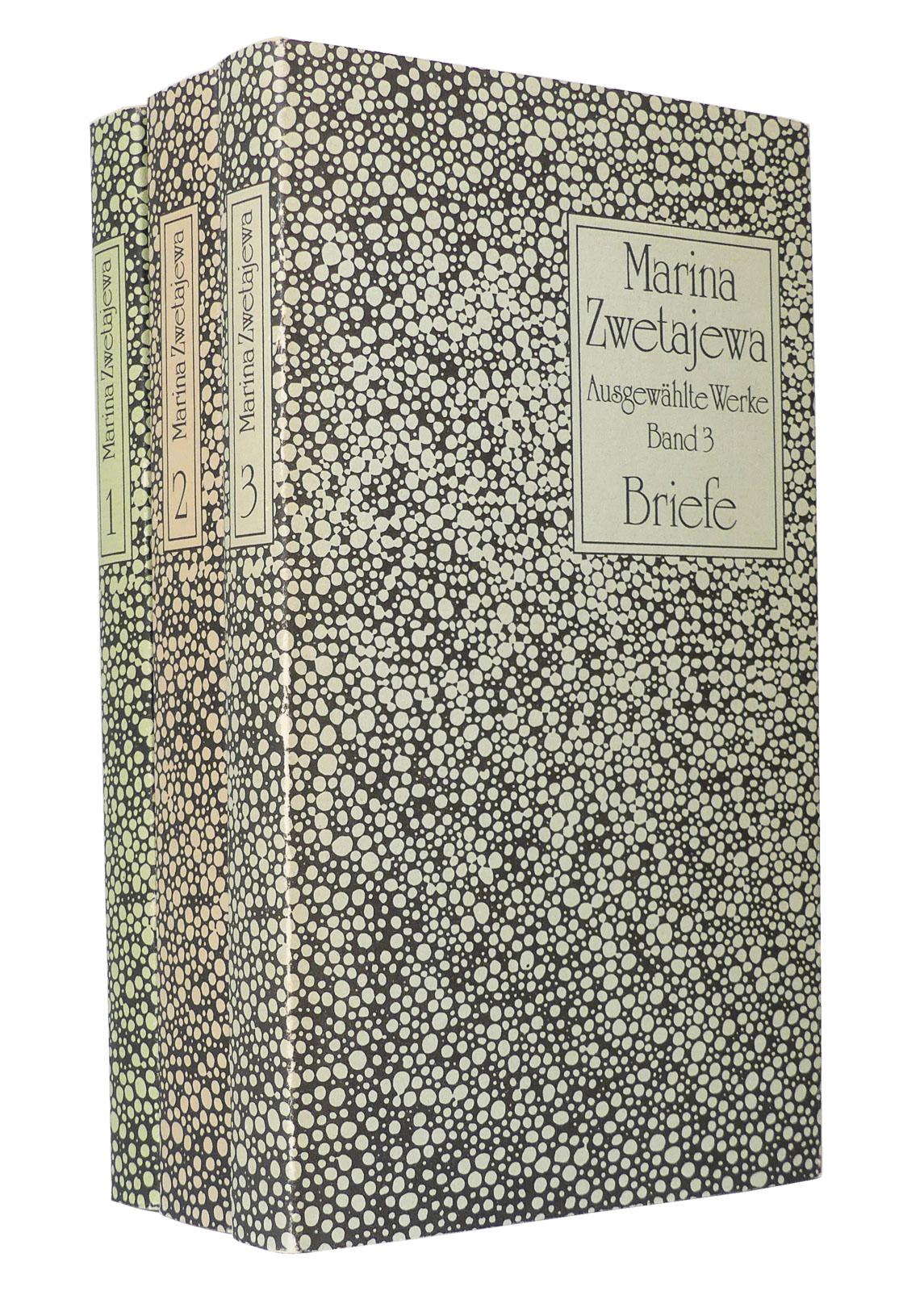 Marina Zwetajewa - Ausgewählte Werke (in drei Bänden) : Herausgegeben von Edel Mirowa-Florin - Zwetajewa, Marina Mirowa-Florin, Edel [Hg.]