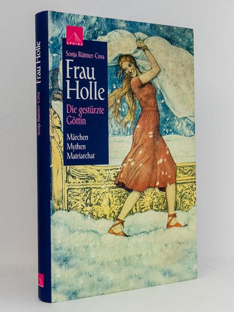 Sonja-Ruettner-Cova-Frau-Holle-Die-gestuerzte-Goettin-Hugendubel-Verlag-1998